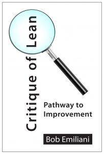 """Critique Of Lean, Pathway to Improvement"" by Bob Emiliani"