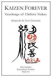 """Kaizen Forever, Teaching of Chihiro Nakao"" by Bob Emiliani, Katsusaburo Yoshino and Rudy Go"