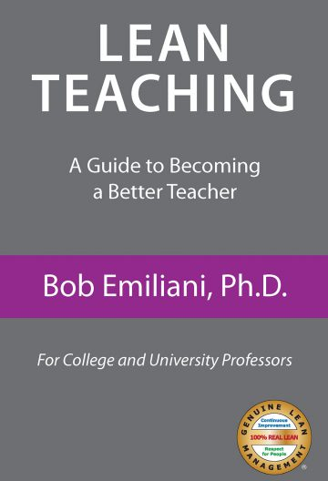 """Lean Teaching, A guide to Becoming a Better Teacher"" by Bob Emiliani"