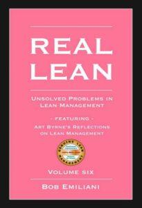 Real Lean, Unsolved Problems in Lean Management by Bob Emiliani